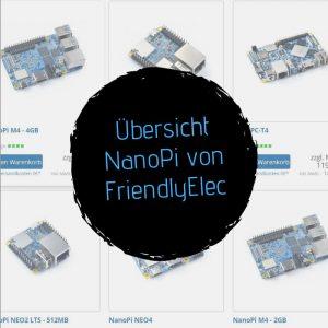 Übersicht NanoPi von FriendlyElec